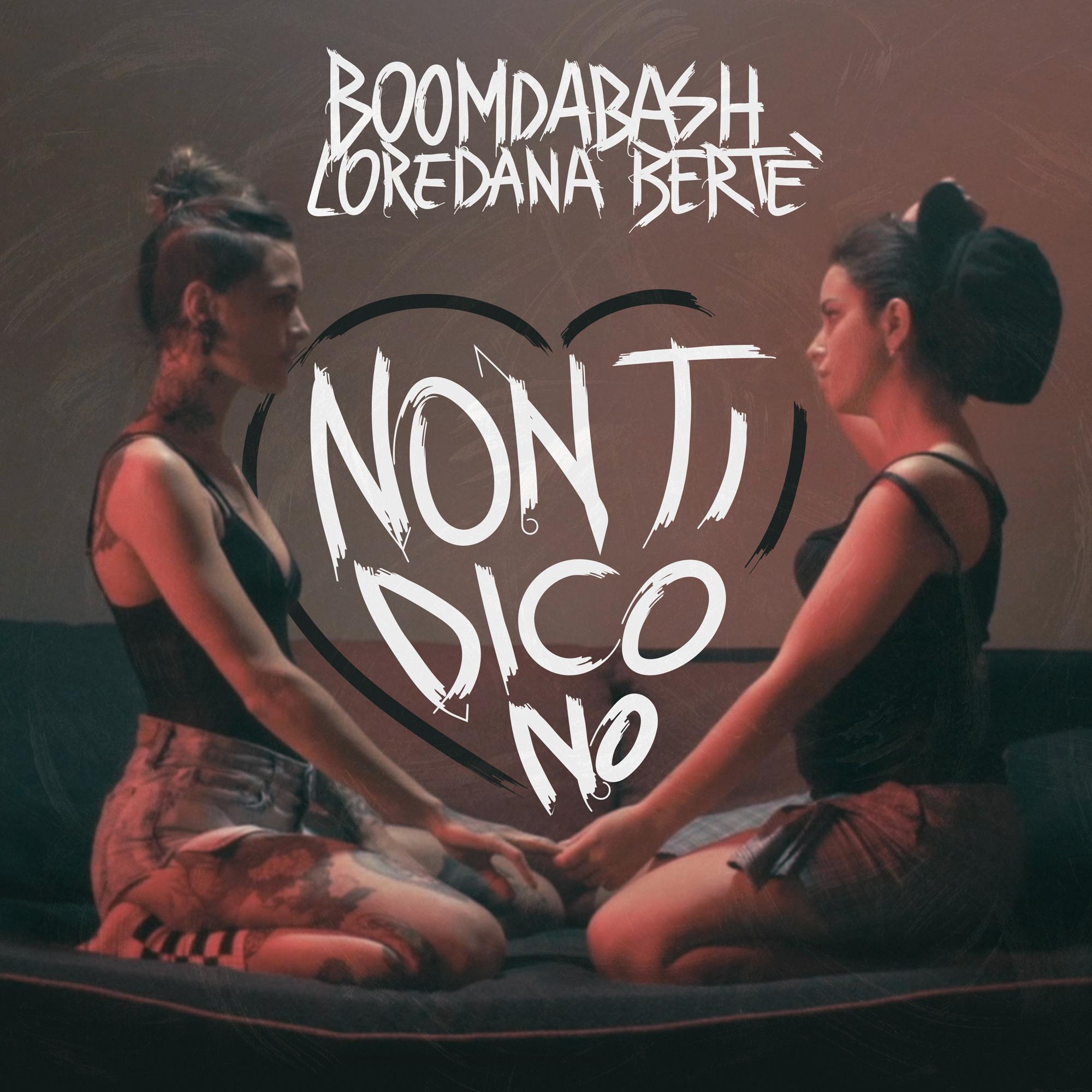 Non ti dico no - boomdabash e Loredana Bertè